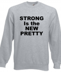 Bluza damska STRONG IS THE NEW PRETTY