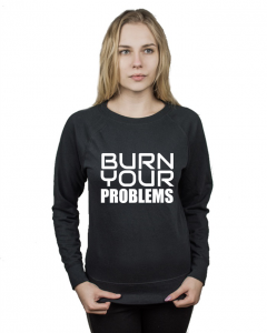 Bluza damska BURN YOUR PROBLEMS